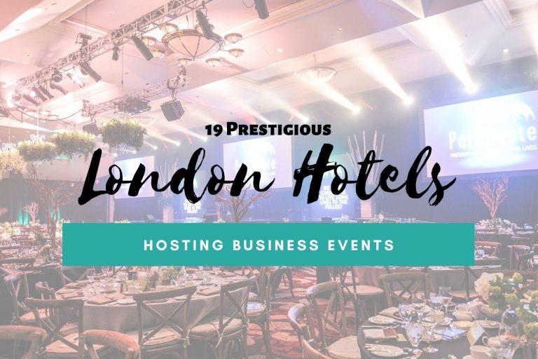19 Prestigious London Hotels Hosting Business Events