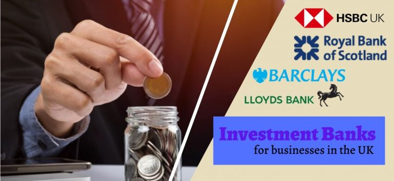 4 Best Investment Banks for Businesses in the UK to Save Money