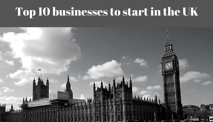 Top 10 business to start in UK