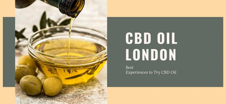 Where to Buy CBD Oil: Best London Experiences to Try CBD Oil