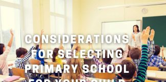 Considerations For Selecting a Primary School for Your Child