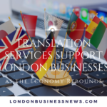 How can Translation Services support London Businesses as the Economy Rebounds