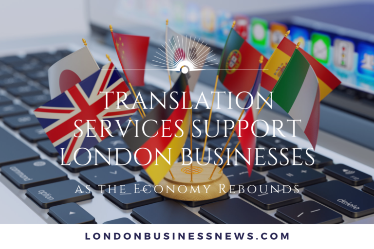 How can Translation Services support London Businesses as the Economy Rebounds?