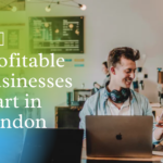 4 Most Profitable Businesses to Start in London