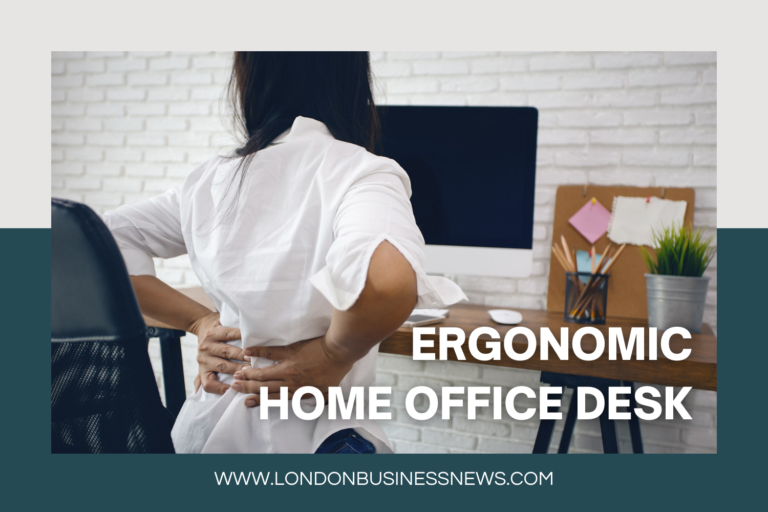 Improve your Home Office & Health with an Ergonomic Home Office Desk