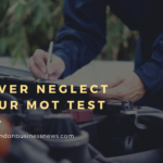 Reasons to Never Neglect Your MOT Test